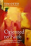 img - for Oriented to Faith: Transforming the Conflict over Gay Relationships book / textbook / text book