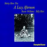 echange, troc Shirley Horn Trio, Billy Hart - A Lazy Afternoon