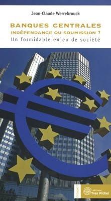 Banques Centrales : Independance Ou Soumission ? de Werrebrouck Jean-Cla