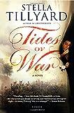 Tides of War: A Novel (1250002818) by Tillyard, Stella