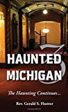 Haunted Michigan 3: The Haunting Continues