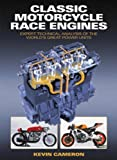 Classic Motorcycle Race Engines: Expert Technical Analysis of the Worlds Great Power Units