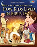 Teach It to Your Children: How Kids Lived in Bible Days