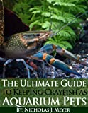 img - for The Ultimate Guide to Keeping Crayfish as Aquarium Pets book / textbook / text book