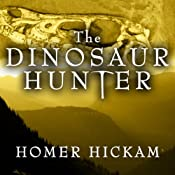 The Dinosaur Hunter: A Novel | [Homer Hickam]