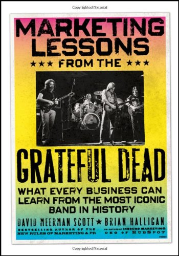 David Scott Marketing Lessons from the Grateful Dead