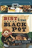 Best of the Black Pot: Must-Have Dutch Oven Favorites