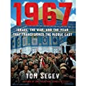 1967: Israel, the War, and the Year That Transformed the Middle East (       UNABRIDGED) by Tom Segev Narrated by James Boles