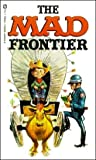 William M.Gaines: The Mad Frontier (0446943738) by Gaines, William M.