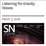 Listening for Gravity Waves   Marcia Bartusiak