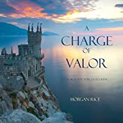 A Charge of Valor: The Sorcerer's Ring, Book 6 | Morgan Rice