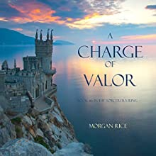A Charge of Valor: The Sorcerer's Ring, Book 6 (       UNABRIDGED) by Morgan Rice Narrated by Wayne Farrell