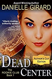 Dead Center (The Rookie Club Book 1)