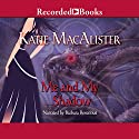 Me and My Shadow: Silver Dragons, Book 3 Audiobook by Katie MacAlister Narrated by Barbara Rosenblat