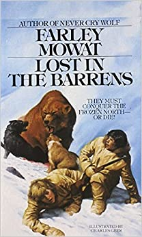 lost in the barrens farley mowat Works by farley mowat never cry wolf 1,978 copies, 51 reviews owls in the family 946 copies, 17 reviews the dog who wouldn't be 792 copies, 11 reviews the boat who wouldn't float 497 copies, 7 reviews lost in the barrens 475 copies, 11 reviews woman in the mists 405 copies, 4 reviews people of the deer.