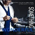 Something Wonderful: Something Great, Volume 2 | M. Clarke