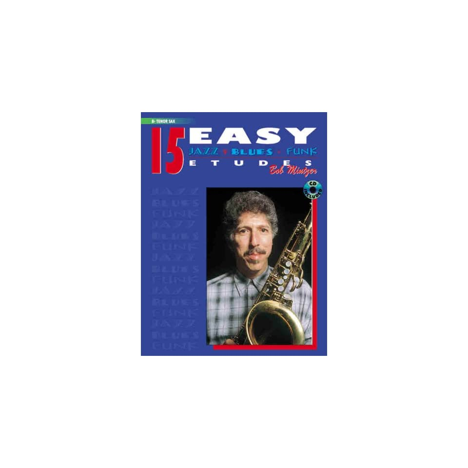 15 Easy Jazz, Blues & Funk Etudes B Flat Tenor Sax