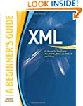 XML: A Beginner's Guide: Go Beyond th...