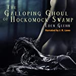 The Galloping Ghoul of Hockomock Swamp | Eden Glenn