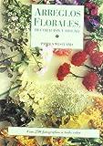 Arreglos Florales - Decoracion y Disen0 (Spanish Edition)