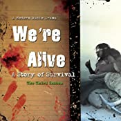 We're Alive: A Story of Survival, the Third Season   [Kc Wayland]