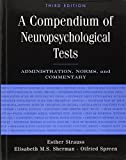 A Compendium of Neuropsychological Tests: Administration, Norms, and Commentary