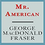 Mr. American | George MacDonald Fraser