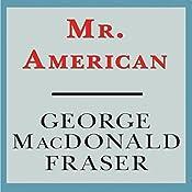 Mr. American | [George MacDonald Fraser]