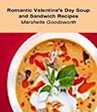 Romantic Valentine s Day Soup and Sandwich Recipes