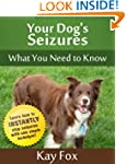 Your Dog's Seizures - What You Need t...