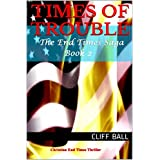 Times of Trouble: Christian End Times Thriller (The End Times Saga Book 2) ~ Cliff Ball