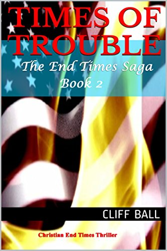 E-book - Times of Trouble: Christian End Times Thriller (Book 2) by Cliff Ball