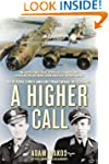 A Higher Call: An Incredible True Sto...