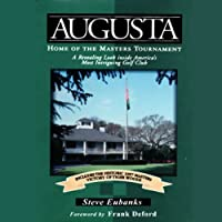 Augusta: Home of the Masters Tournament (       UNABRIDGED) by Steve Eubanks Narrated by Tom Parker