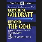 Beyond the Goal: Theory of Constraints | Eliyahu M. Goldratt
