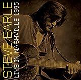 Steve Earle Live In Nashville 1995