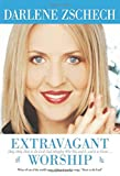 img - for Extravagant Worship: Holy, Holy, Holy Is The Lord God Almighty Who Was And Is, And Is To Come. . . by Darlene Zschech (1-Nov-2004) Paperback book / textbook / text book