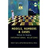 Models, Numbers, and Cases: Methods for Studying International Relationspar Detlef F. Sprinz