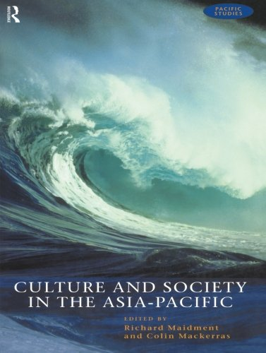 Culture and Society in the Asia-Pacific (Pacific Studies)