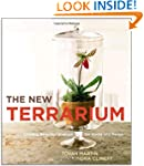 The New Terrarium: Creating Beautiful...