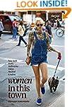 Women In This Town: New York, Paris,...