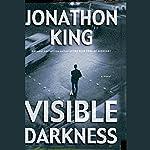 A Visible Darkness   Jonathon King