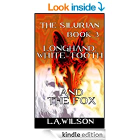 The Silurian, Book Three: Longhand, White-tooth and the Fox
