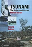 Tsunami: The Underrated Hazard (Springer Praxis Books / Geophysical Sciences)