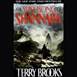 The Wishsong of Shannara: The Shannara Series, Book 3 (       UNABRIDGED) by Terry Brooks Narrated by Scott Brick