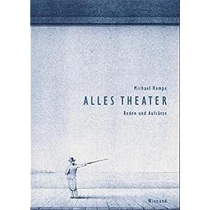 Alles Theater: Reden und Aufsätze