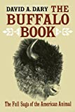 Buffalo Book: The Full Saga Of The American Animal