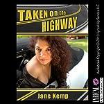 Taken on the Highway: Double Penetration by the Boys in Blue (Taken Again) | Jane Kemp