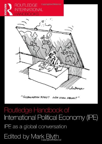 Routledge manual de economía política internacional (IPE): IPE como una conversación Global (Routledge manuales)