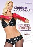 Goddess Workout: Cardio Burlesque - Striptease [DVD] [Region 1] [US Import] [NTSC]
